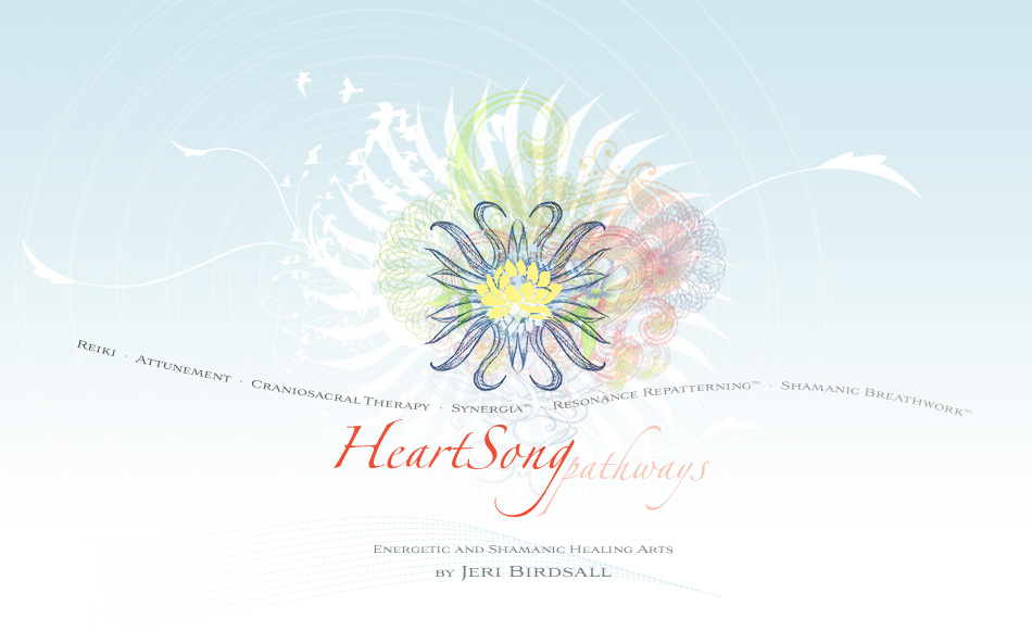 HeartSong Pathways: Energetic and Shamanic Healing Arts by Jeri Birdsall